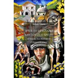 Ippolito e Ignazio Santangelo Spoto di Vallelunga Pratameno. Il fuoco e le ceneri - di Michele Vilardo