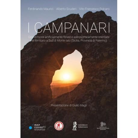 I Campanari. Grandi rocce artificialmente forate e astronomicamente orientate nel territorio a sud di Monte Iato (Sicilia, provi